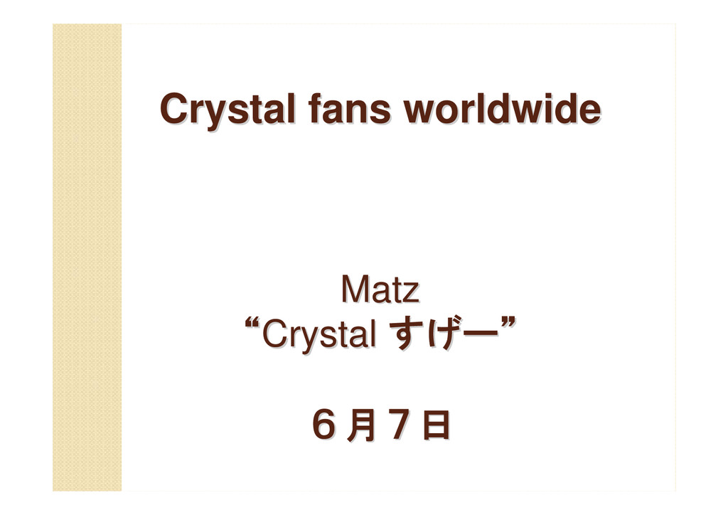 Crystal fans worldwide Crystal fans worldwide M...