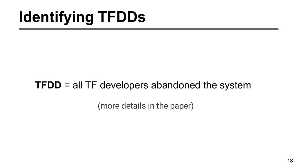 18 Identifying TFDDs TFDD = all TF developers a...