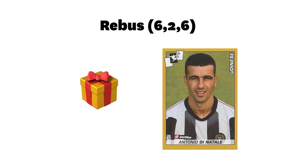 Rebus (6,2,6)