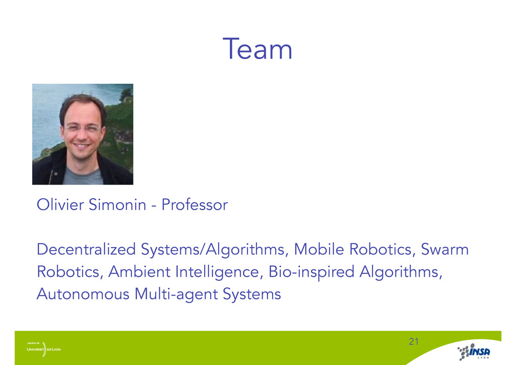 Team ! 21 Olivier Simonin - Professor ! Decentr...