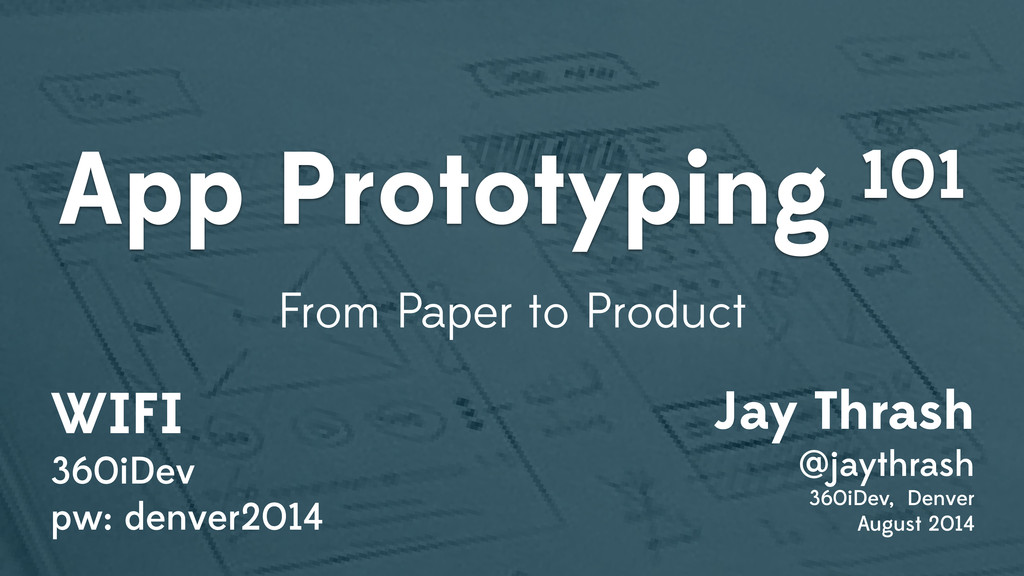 App Prototyping 101 From Paper to Product Jay T...