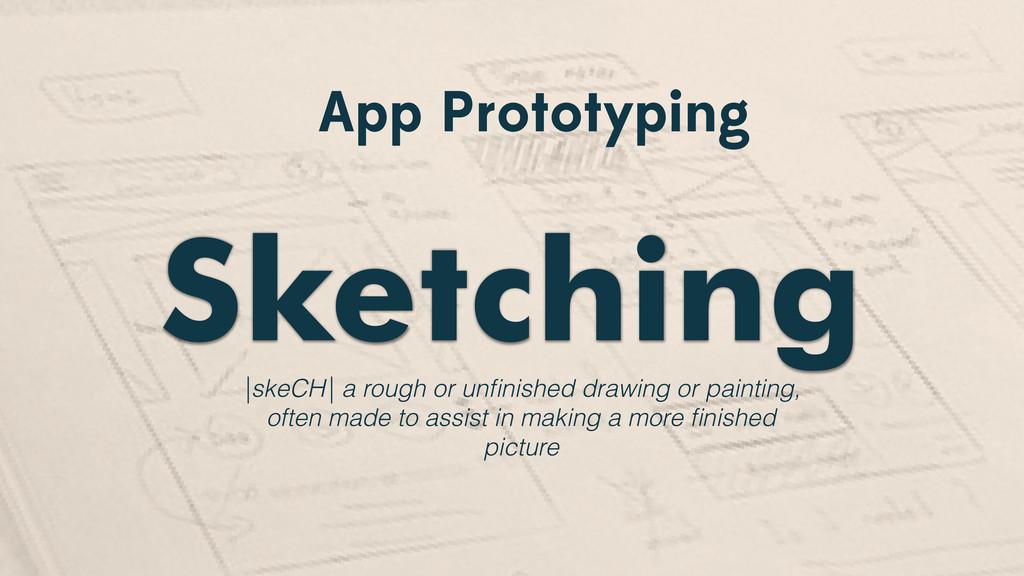 App Prototyping Sketching |skeCH| a rough or un...