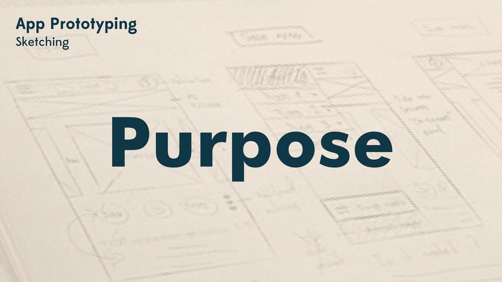 Purpose App Prototyping Sketching