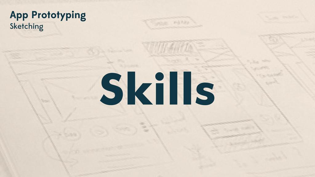 Skills App Prototyping Sketching