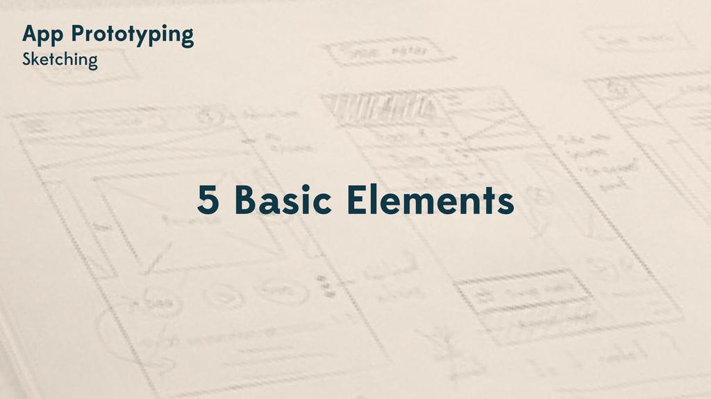 App Prototyping Sketching 5 Basic Elements