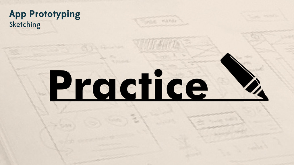 Practice App Prototyping Sketching