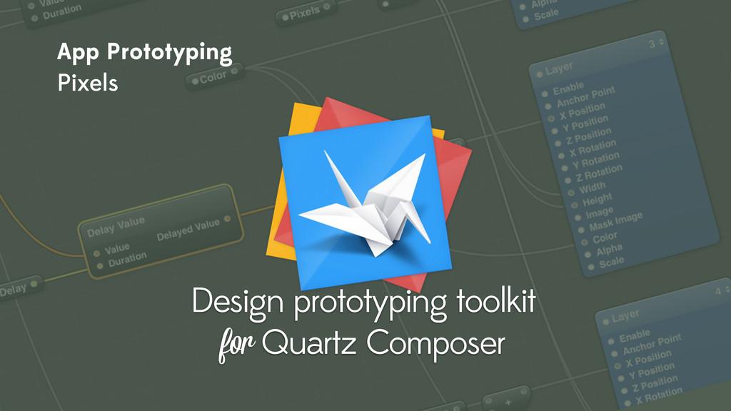 Design prototyping toolkit for Quartz Composer ...