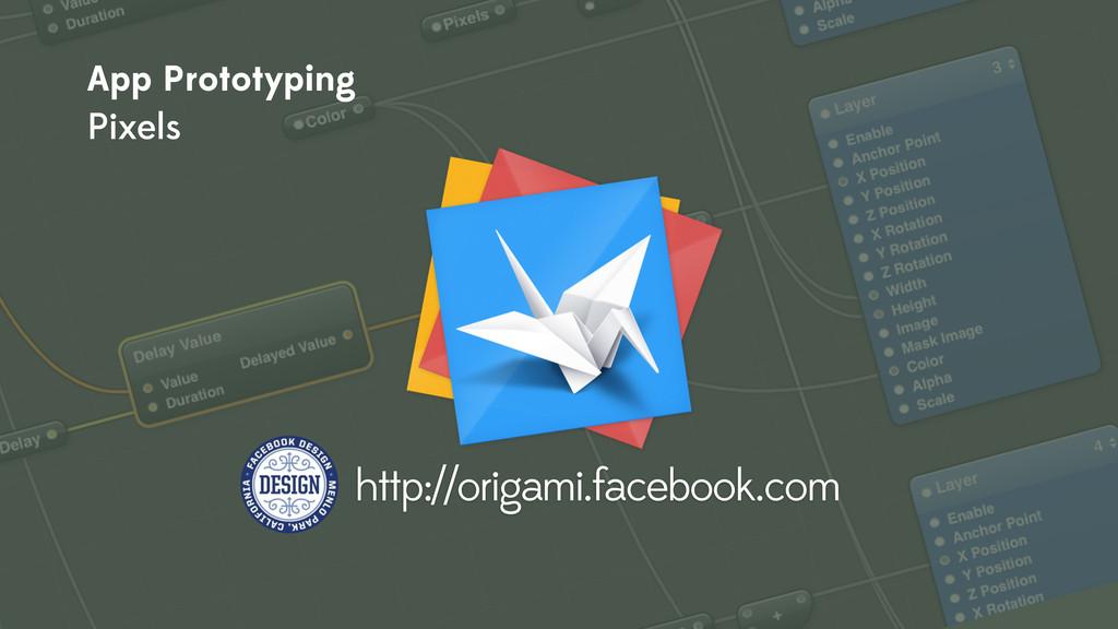 http://origami.facebook.com App Prototyping Pix...