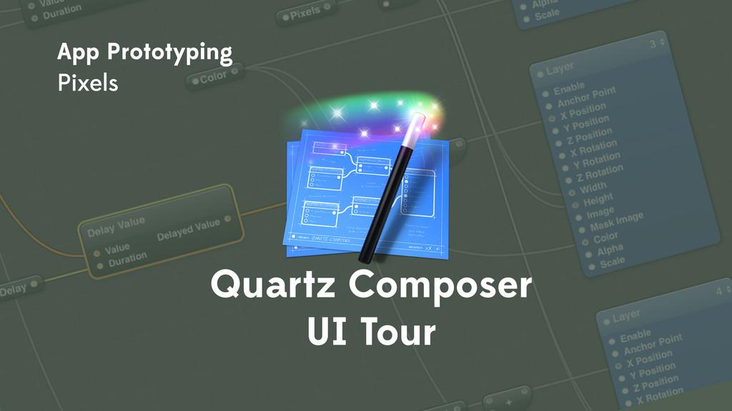 Quartz Composer UI Tour App Prototyping Pixels