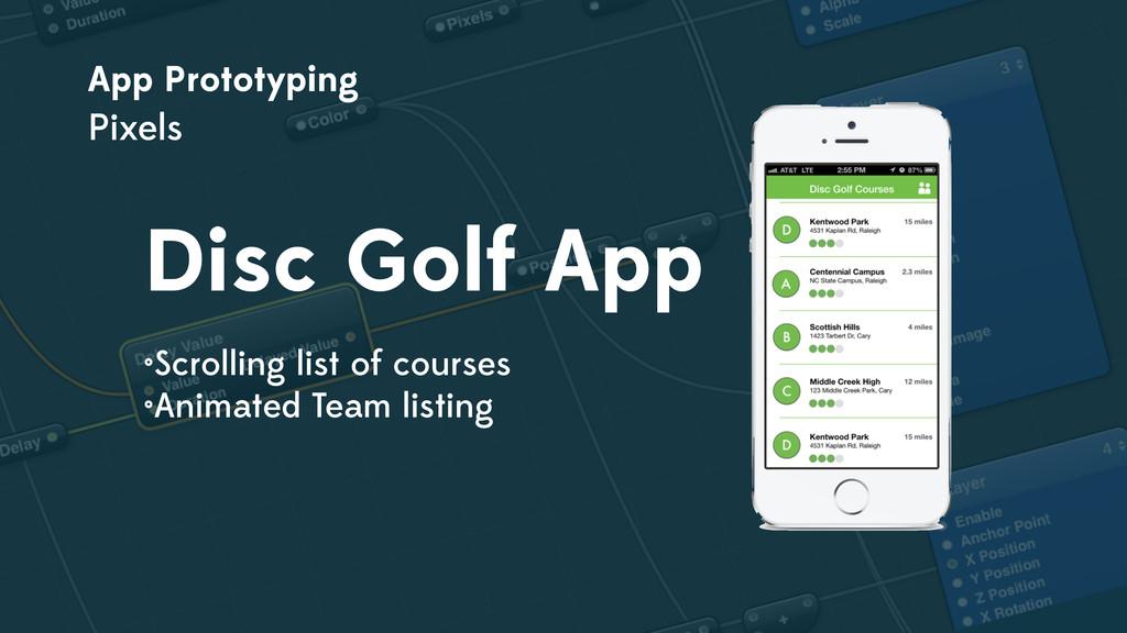 App Prototyping Pixels Disc Golf App •Scrolling...