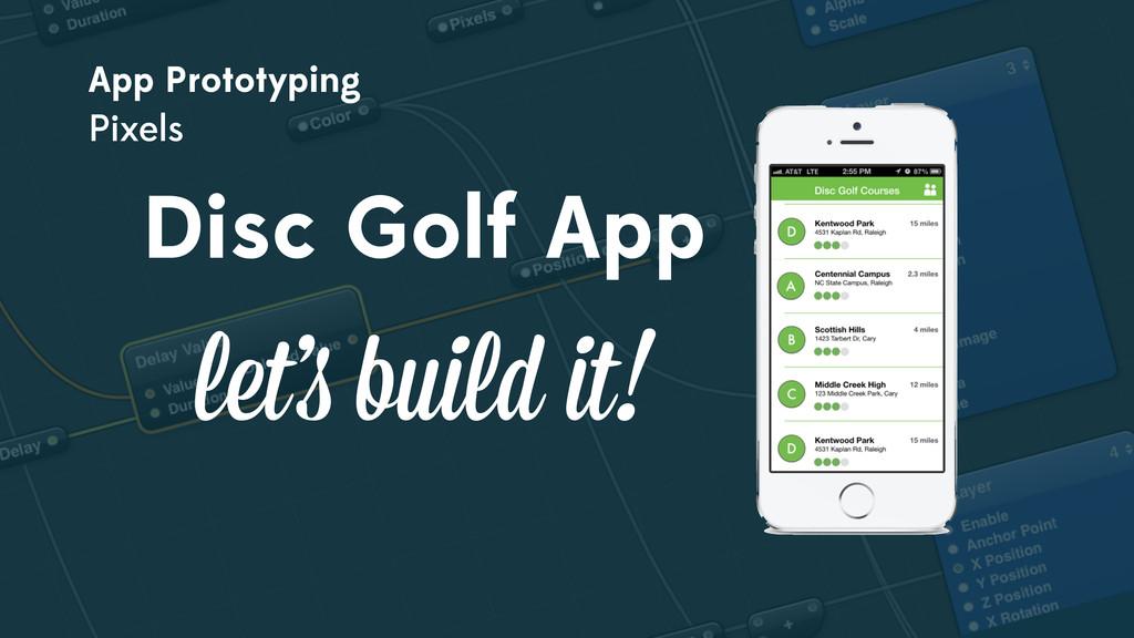 App Prototyping Pixels Disc Golf App let's buil...