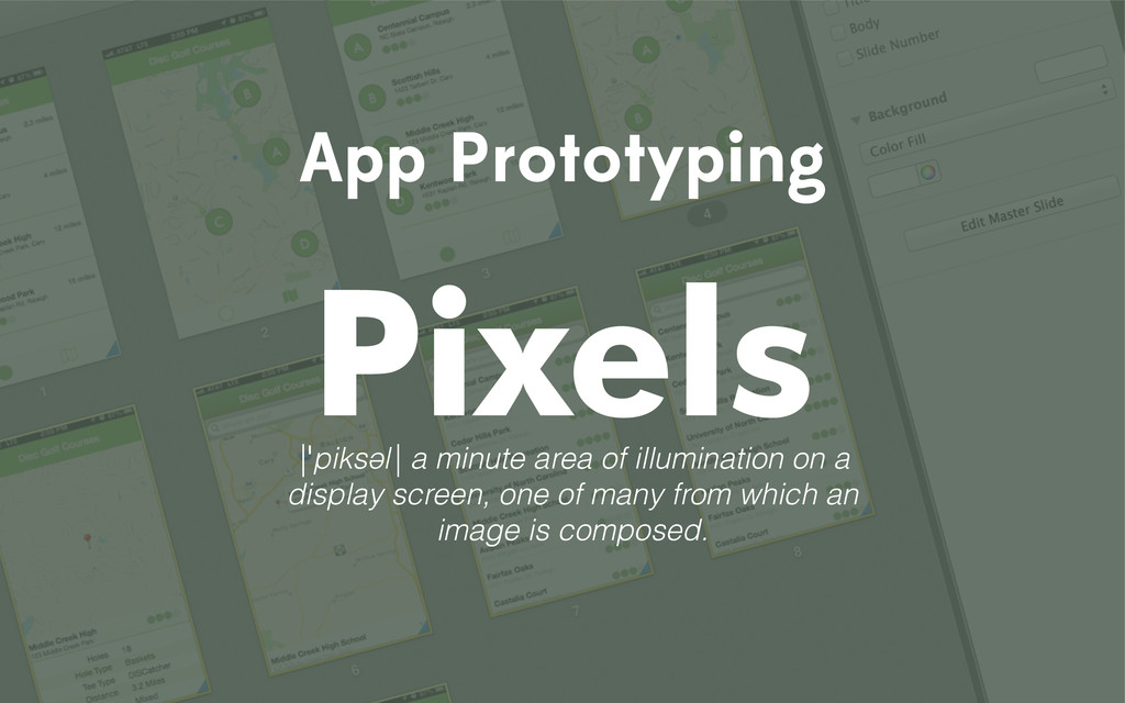 App Prototyping Pixels |ˈpiksəl| a minute area ...