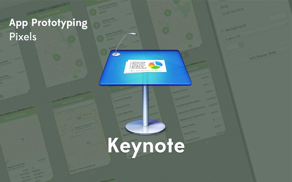 App Prototyping Pixels Keynote