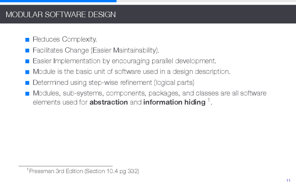 MODULAR SOFTWARE DESIGN Reduces Complexity. Fac...