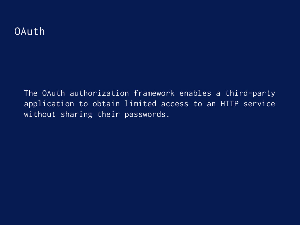 OAuth The OAuth authorization framework enables...