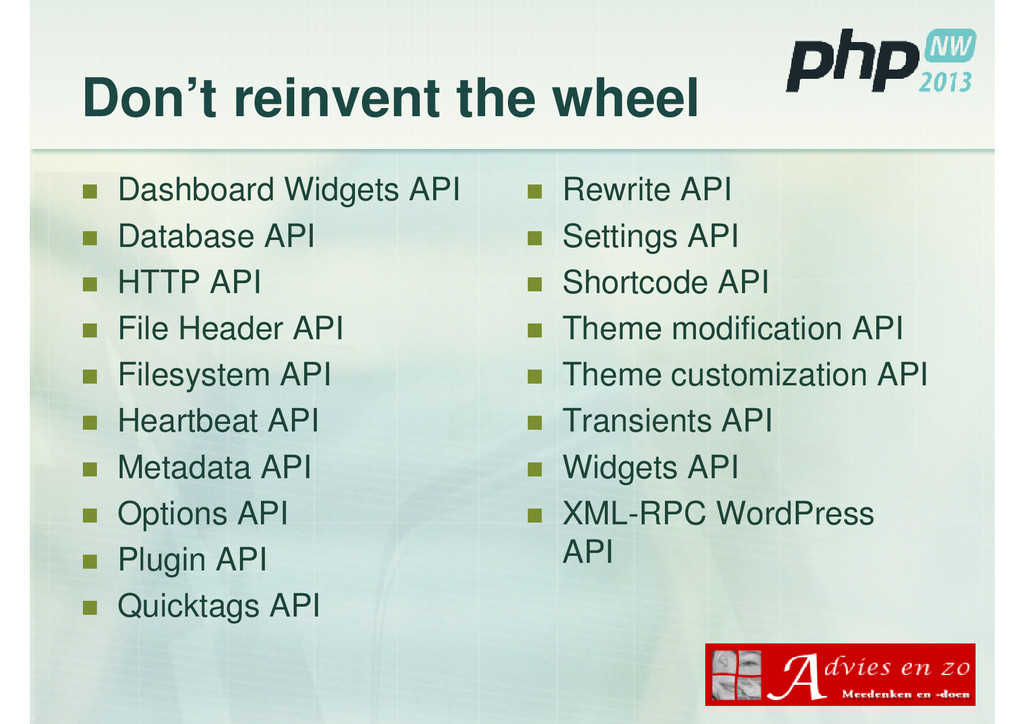 Don't reinvent the wheel Dashboard Widgets API ...
