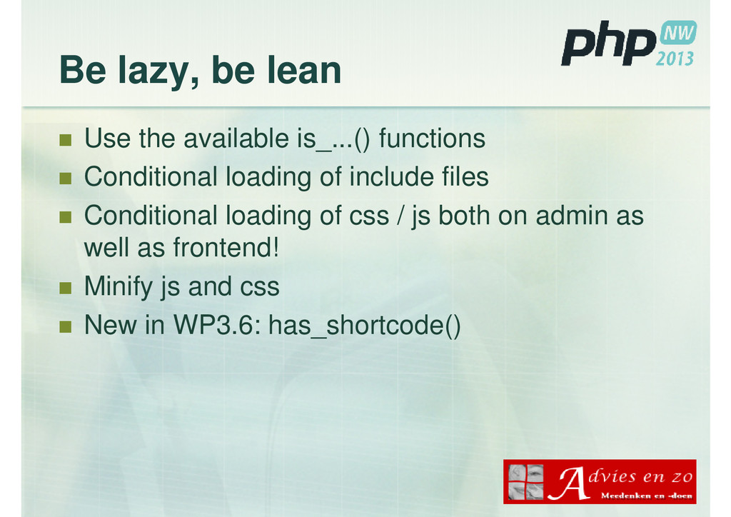 Be lazy, be lean Use the available is_...() fun...