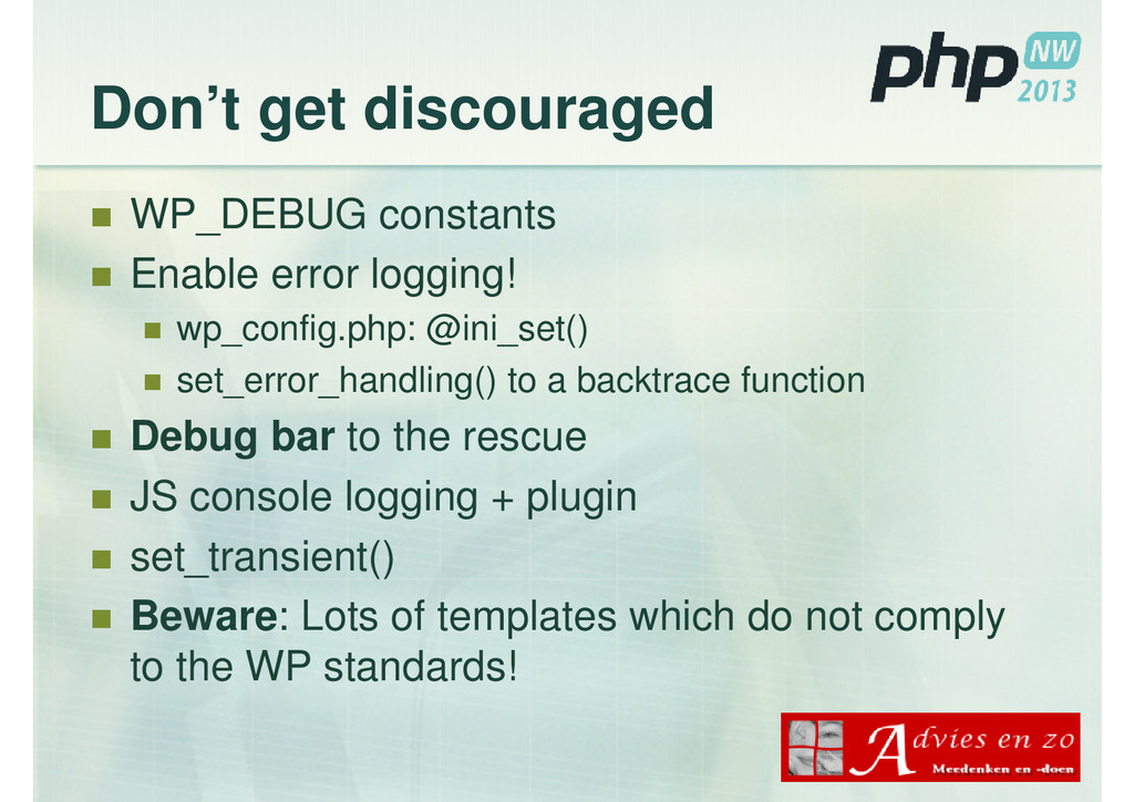 Don't get discouraged WP_DEBUG constants Enable...