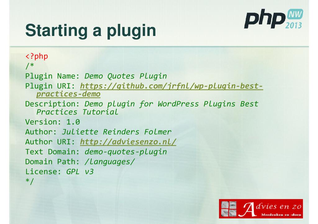 Starting a plugin <?php /* Plugin Name: Demo Qu...