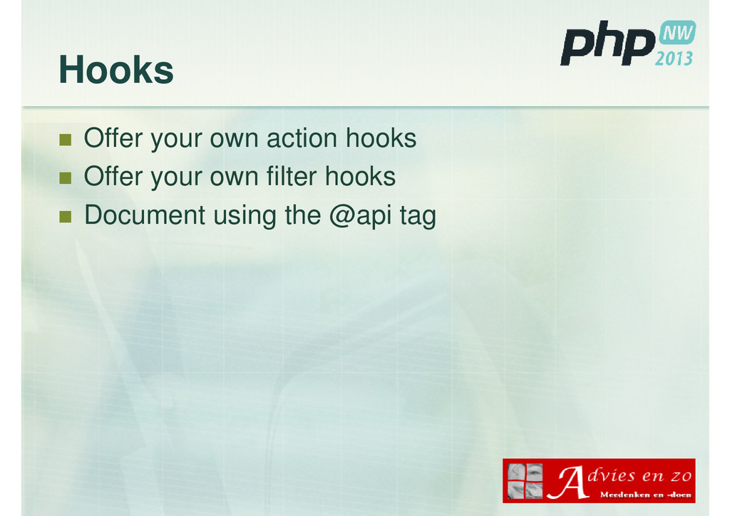 Hooks Offer your own action hooks Offer your ow...