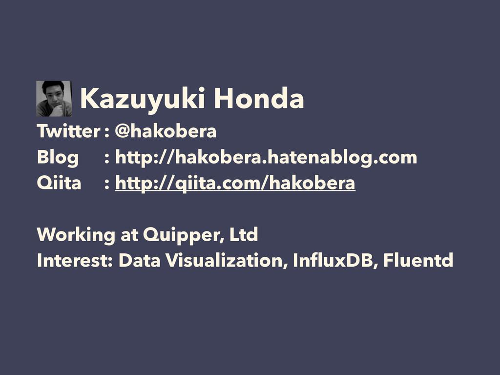 Kazuyuki Honda Twitter : @hakobera Blog : http:...