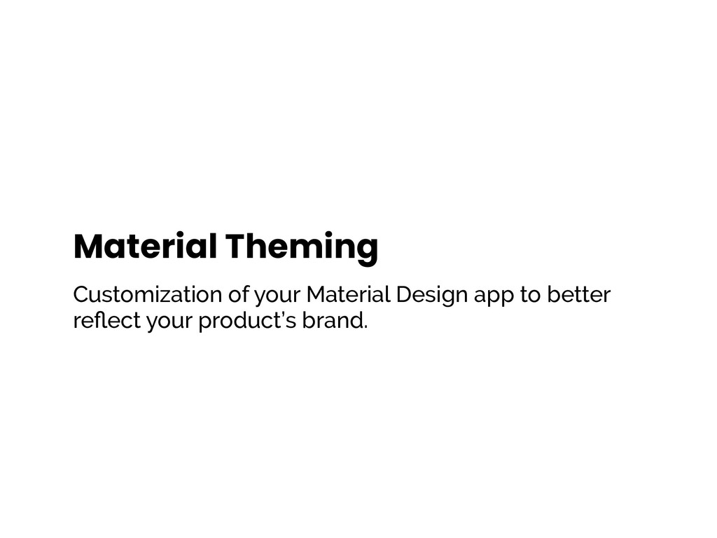 Material Theming Customization of your Material...