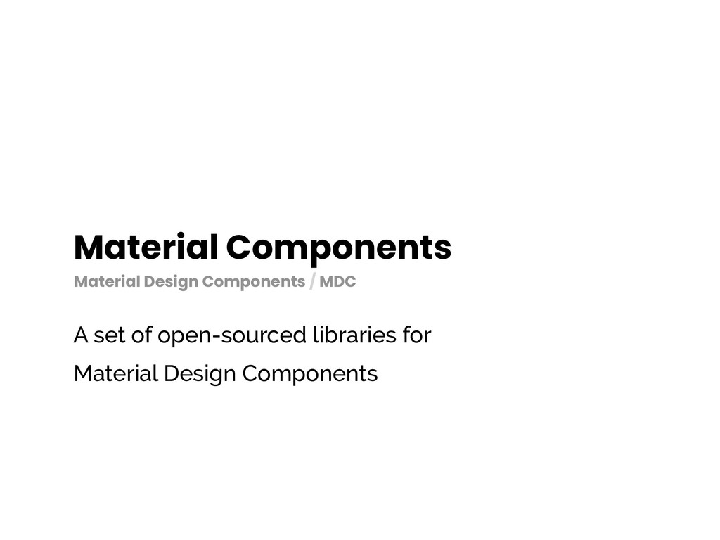 Material Components A set of open-sourced libra...