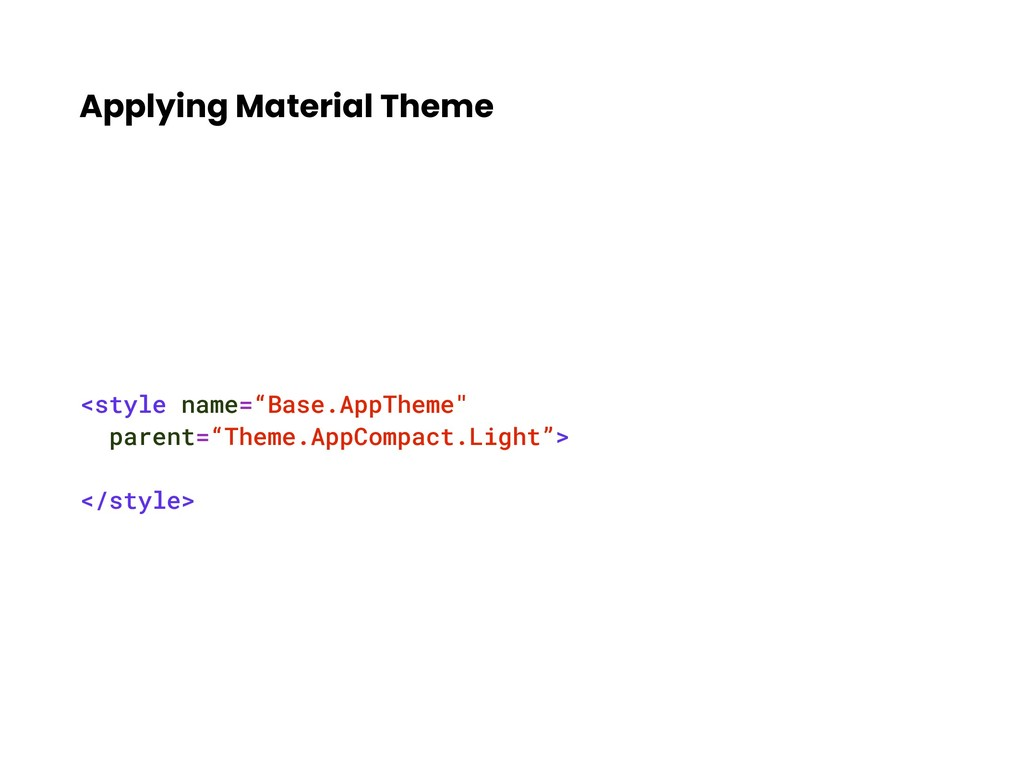"Applying Material Theme <style name=""Base.AppTh..."