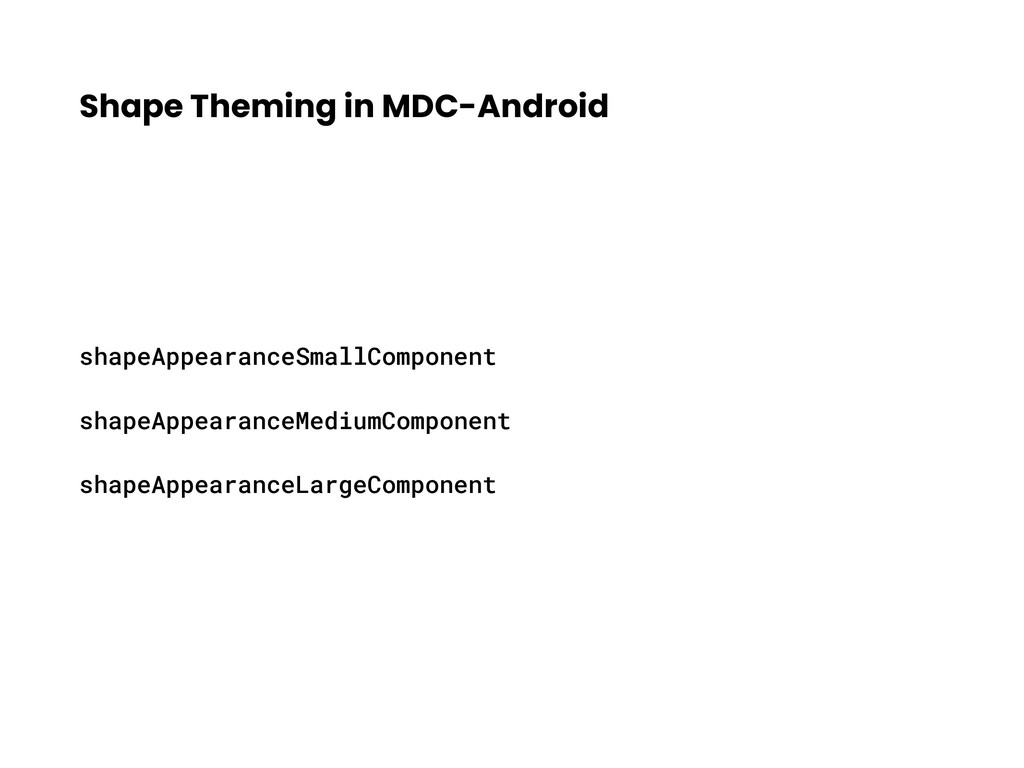 Shape Theming in MDC-Android shapeAppearanceSma...