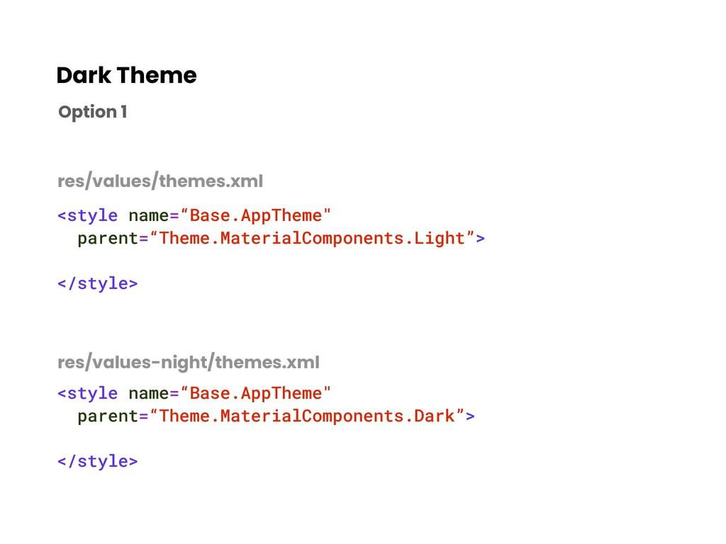 """Dark Theme <style name=""""Base.AppTheme"""" parent=""""..."""