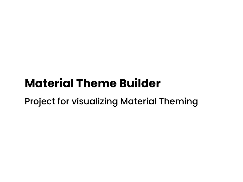 Material Theme Builder Project for visualizing ...