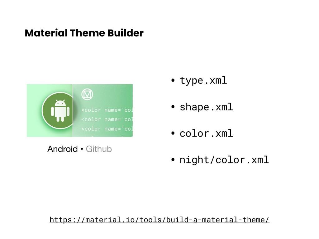 Material Theme Builder Android • Github https:/...