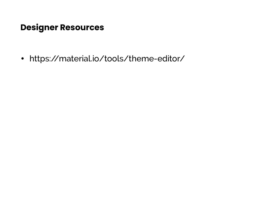 Designer Resources • https:/ /material.io/tools...