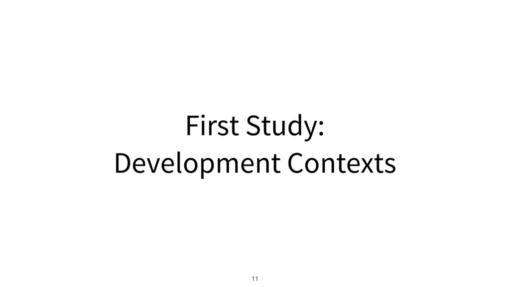 First Study: Development Contexts 11