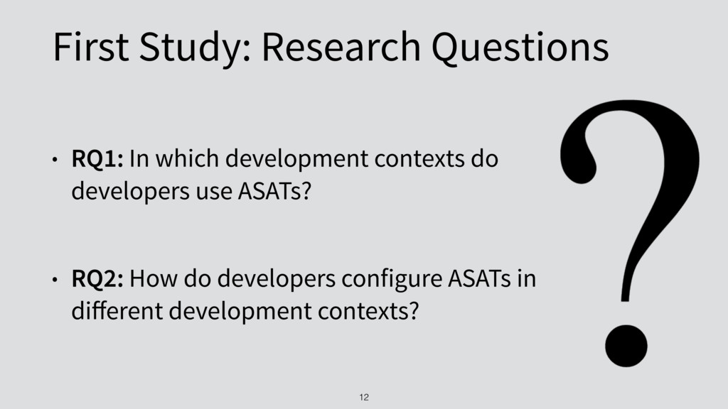First Study: Research Questions • RQ1: In which...
