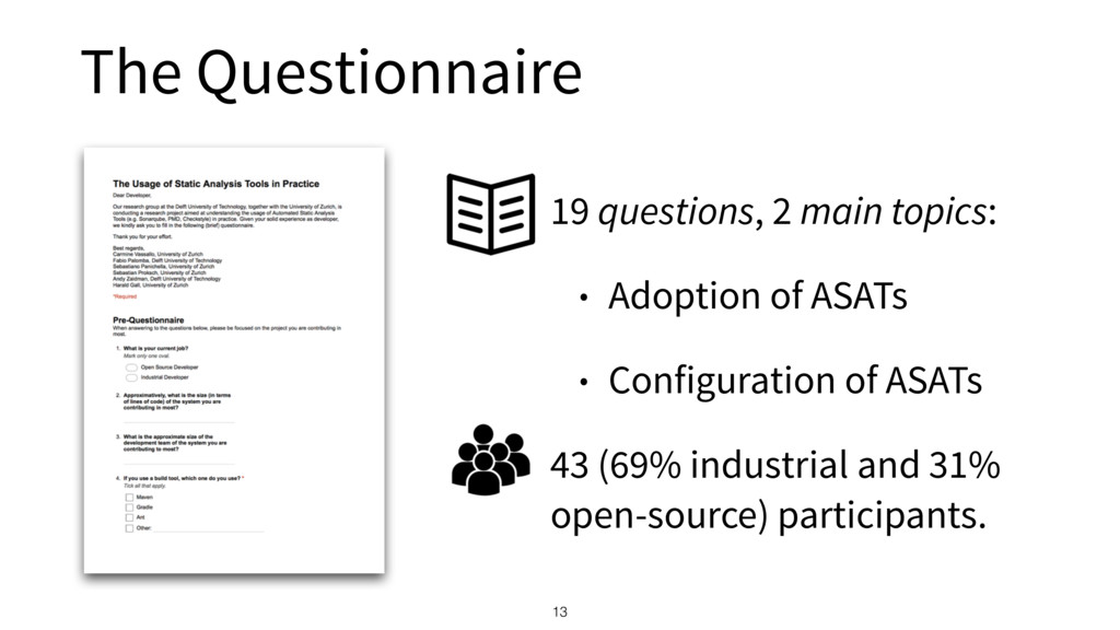 The Questionnaire 13 19 questions, 2 main topic...