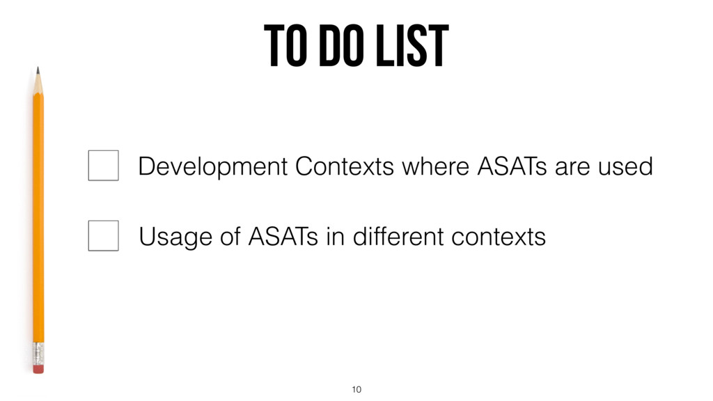 TO DO List 10 Development Contexts where ASATs ...