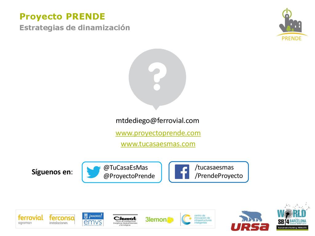 mtdediego@ferrovial.com www.proyectoprende.com ...