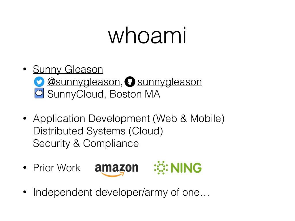 whoami • Sunny Gleason @sunnygleason, sunnygle...