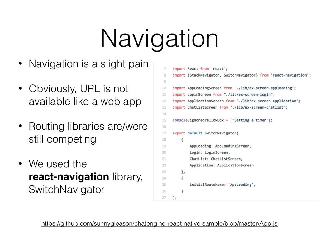 Navigation • Navigation is a slight pain • Obvi...