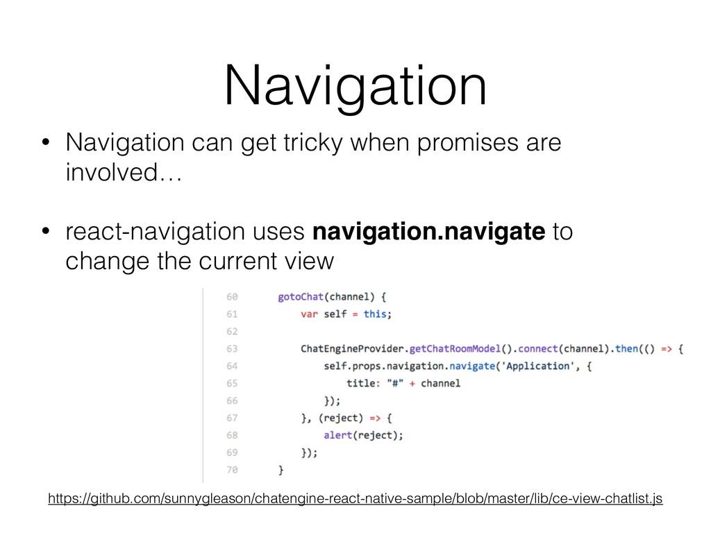 Navigation • Navigation can get tricky when pro...