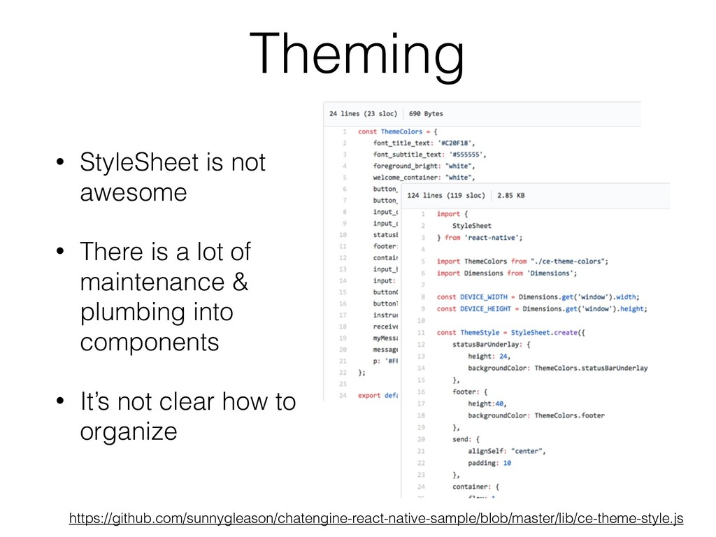 Theming • StyleSheet is not awesome • There is ...