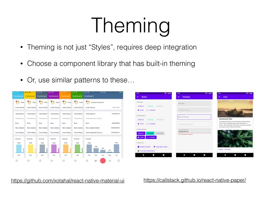 """Theming • Theming is not just """"Styles"""", require..."""