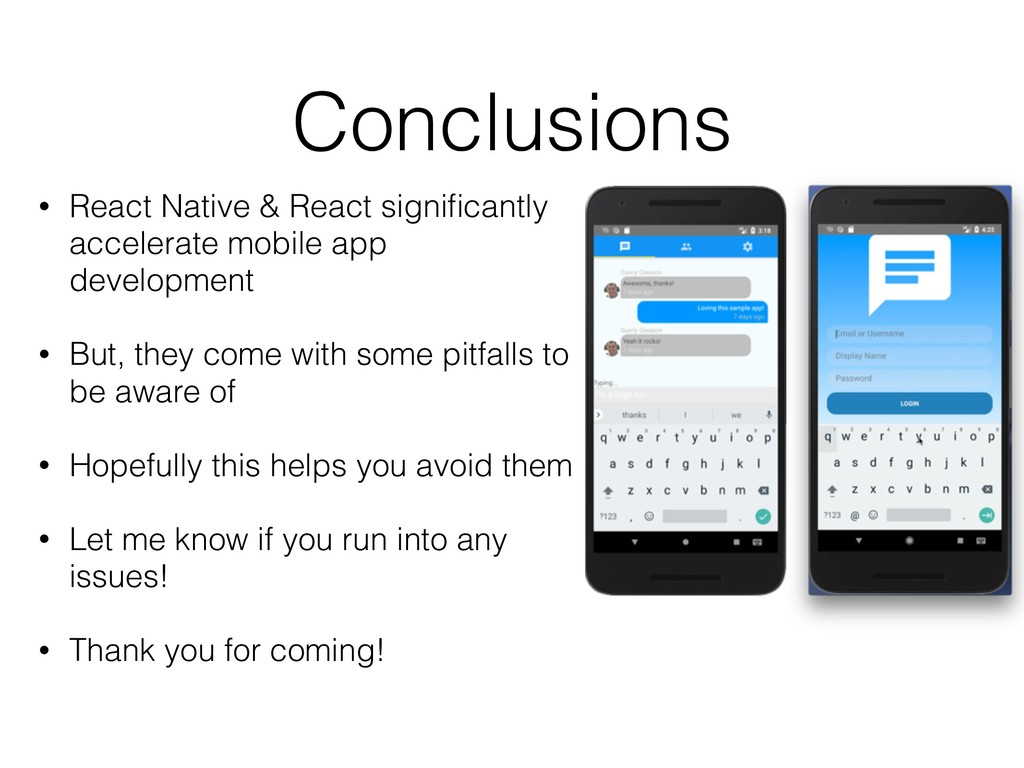 Conclusions • React Native & React significantly...