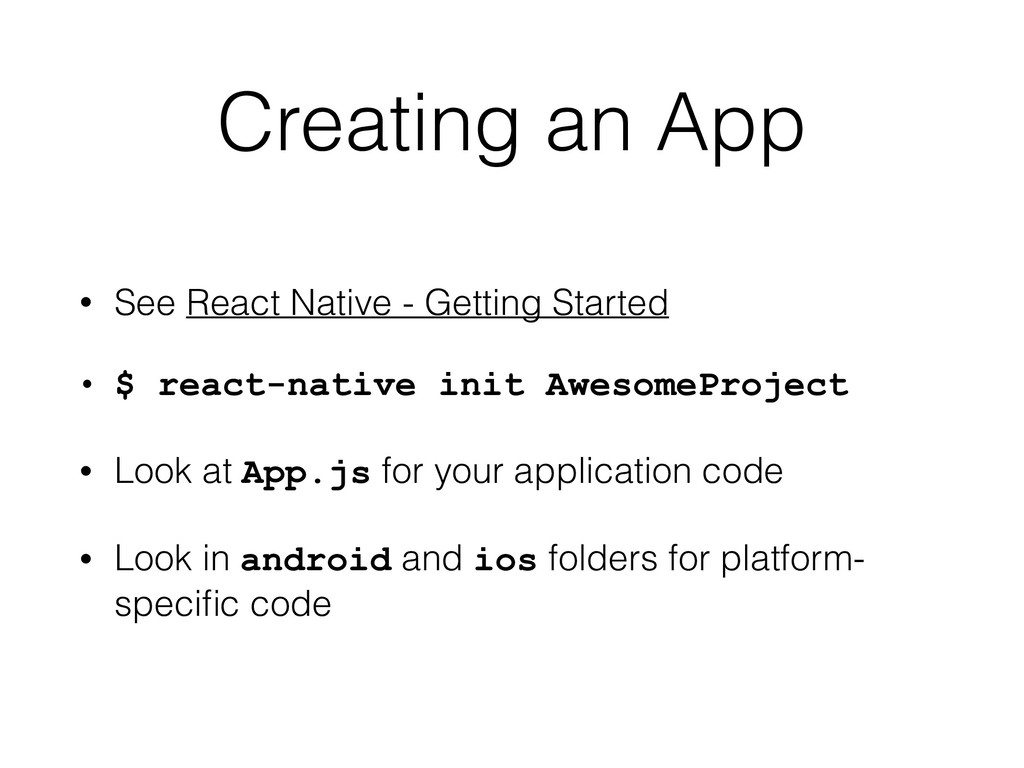 Creating an App • See React Native - Getting St...