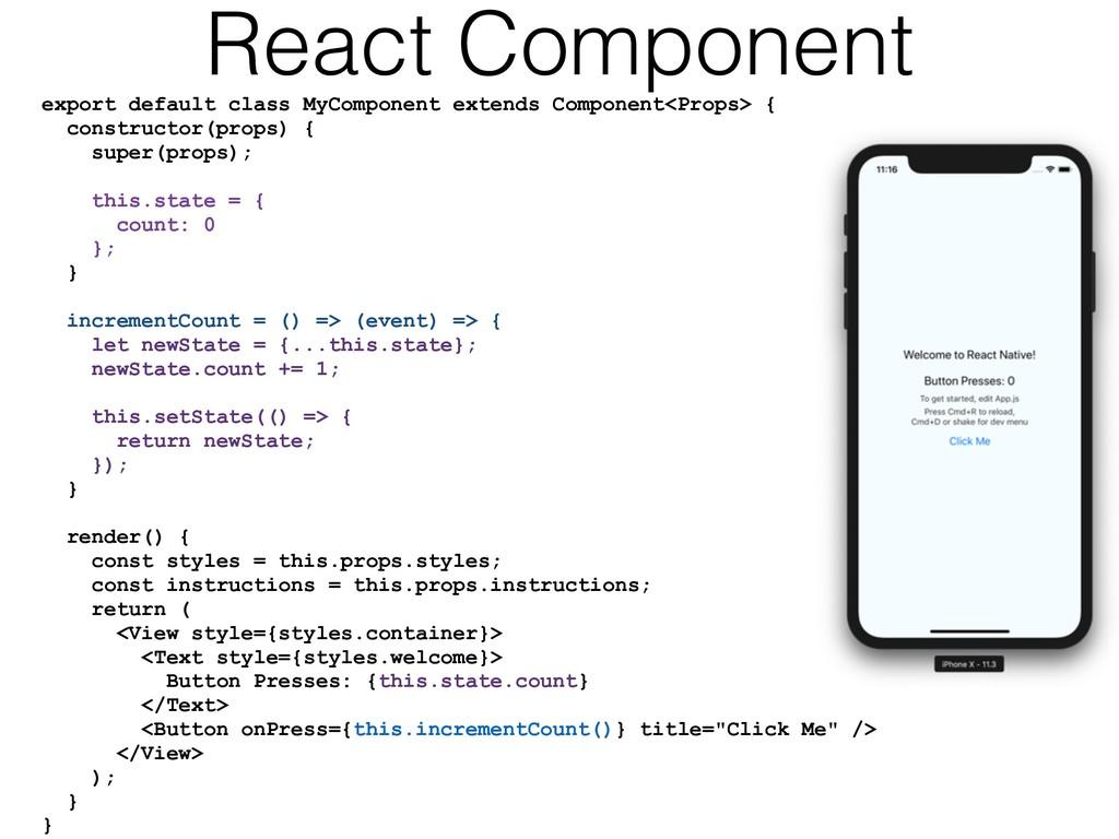 export default class MyComponent extends Compon...