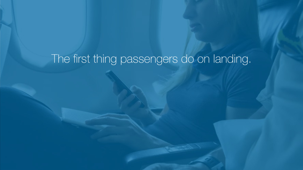 3 The first thing passengers do on landing.