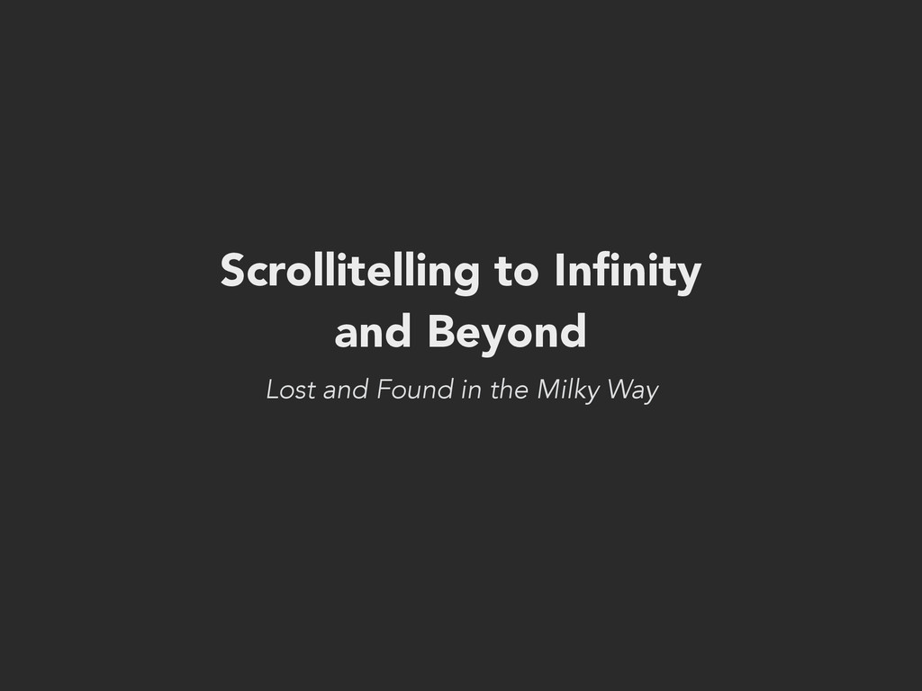 Scrollitelling to Infinity and Beyond Lost and F...