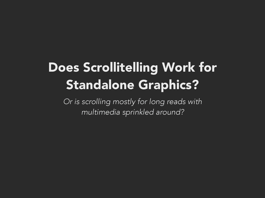 Does Scrollitelling Work for Standalone Graphic...