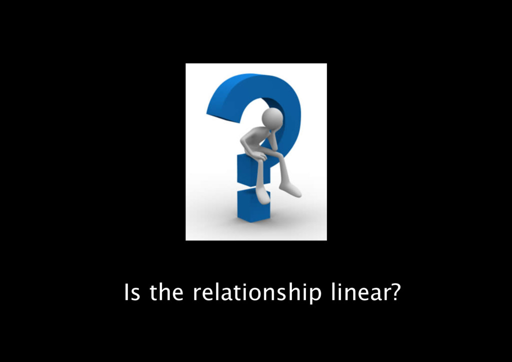 Is the relationship linear?